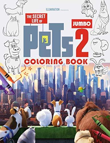 Secret Life of Pets 2 Coloring Book: Secret Life of Pets Jumbo Coloring Book with High Quality Images
