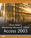 Alison Balter's Mastering Microsoft Office Access 2003, Alison Balter, 0672325500