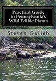 Practical Guide to Pennsylvania's Wild Edible Plants: A Survival Handbook