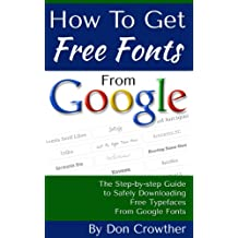 How To Get Free Fonts From Google: The Step-by-step Guide to Safely Downloading Free Typefaces From Google Fonts