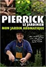 Mon jardin aromatique par Pierrick Le Jardinier