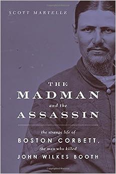 Image result for : The strange life of Boston Corbett, the man who killed