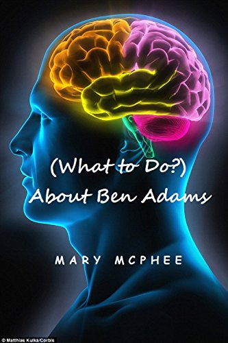 Book: (What To Do?) About Ben Adams by Mary McPhee