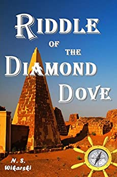Riddle Of The Diamond Dove (The Arkana Archaeology Mystery Series Book 4) by [Wikarski, N. S.]