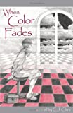 When Color Fades, C. J. Clark, 1880292416