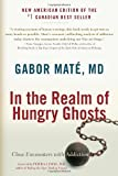 In the Realm of Hungry Ghosts: Close Encounters with Addiction, Gabor Mate, 155643880X
