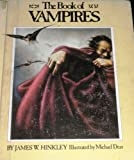 The Book of Vampires, James W. Hinkley, 0531022765