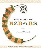 img - for The World of Kebabs by Anand Prakash (2006-05-11) book / textbook / text book