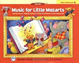 Music for Little Mozarts Music Workbook, Bk 1: Coloring and Ear Training Activities to Bring Out the Music in Every Young Child