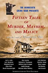 Fifteen Tales of Murder, Mayhem, and Malice: from the Land of Minnesota Nice Paperback