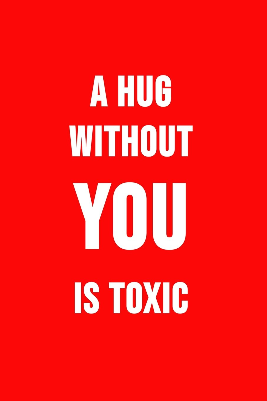 A Hug Without You Is Toxic: Funny science notebook. Novelty science teacher gifts for women or men (Science Zotes) PDF