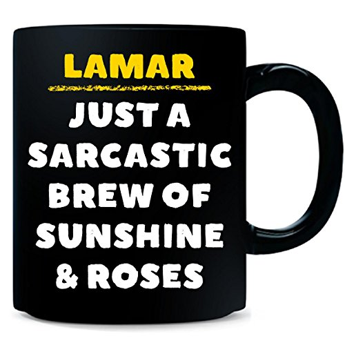 Lamar Sarcastic Brew Of Sunshine And Roses Funny Gift - 15 Ounce Ceramic Coffee -