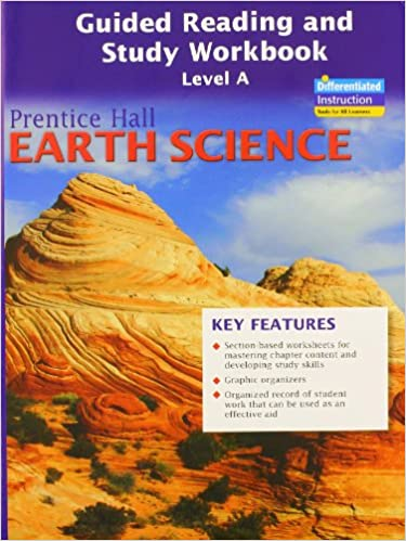 PRENTICE HALL EARTH SCIENCE GUIDED READING AND STUDY WORKBOOK, LEVEL