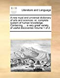 A New Royal and Universal Dictionary of Arts and Sciences, See Notes Multiple Contributors, 069913384X