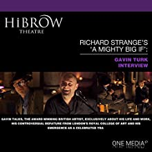 HiBrow: Richard Strange's A Mighty Big If with Gavin Turk Speech by Richard Strange, Gavin Turk Narrated by Richard Strange, Gavin Turk