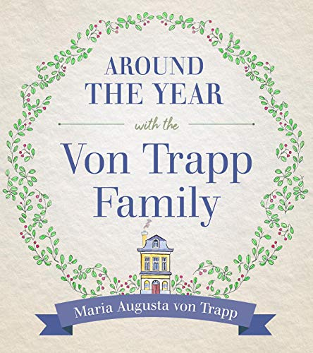 Around the Year with the Von Trapp Family (Trap Maters)