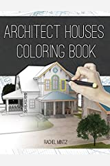 Architect Houses - Coloring Book: Detailed & Relaxing! Exterior Design Houses, Buildings Architecture Designs - Real Estate Drawings to Color Paperback