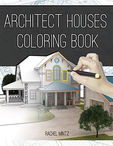 (Architect Houses - Coloring Book: Detailed & Relaxing! Exterior Design Houses, Buildings Architecture Designs - Real Estate Drawings to)