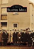 Slater Mill, Sarah Leavitt and Slater Mill Historic Site, 0738545449