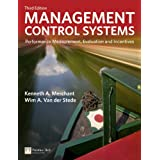 Management Control Systems: Performance Measurement, Evaluation and Incentives (3rd Edition)