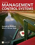 Management Control Systems: Performance Measurement, Evaluation and Incentives (3rd Edition) (Financial Times (Prentice Hall))