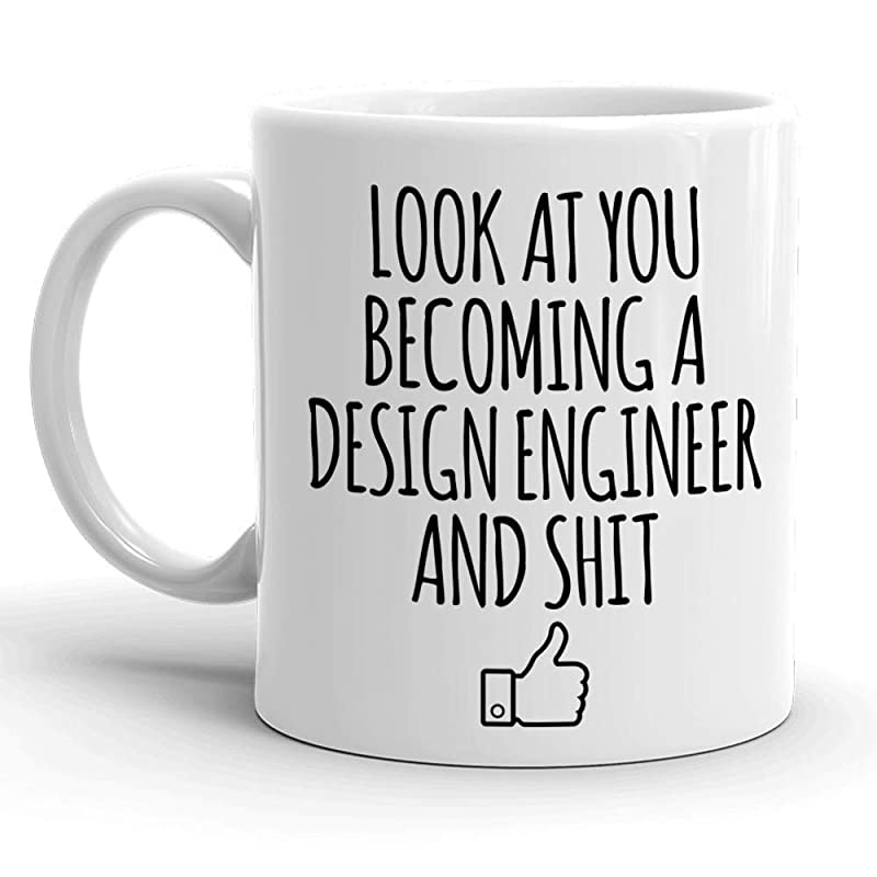 Amazon Com Look At You Becoming A Design Engineer And Shit Mug Engineer Graduation Gifts Congratulations Gift For Engineering Graduates Funny Gift Idea For School Students Graduating From College University Handmade
