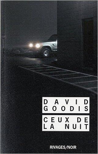 Ceux de la nuit - Goodis David