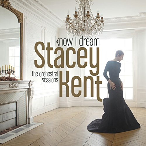 Stacey Kent-I Know I Dream The Orchestral Sessions-CD-FLAC-2017-NBFLAC Download