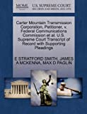 Carter Mountain Transmission Corporation, Petitioner, V. Federal Communications Commission et Al. U. S. Supreme Court Transcript of Record with Support, E. Stratford Smith and James A. MCKENNA, 1270478095