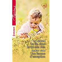 Ce fils dont tu ne sais rien - Une femme d'exception (Passions) (French Edition)