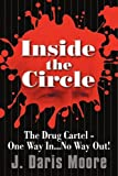 Inside the Circle: The Drug Cartel - One Way In...No Way Out!