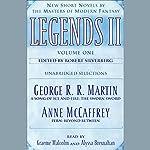 Legends II, New Short Novels by the Masters of Modern Fantasy: Volume 1 (Unabridged Selections) | George R. R. Martin,Anne McCaffrey