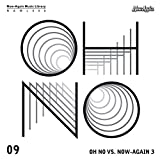 Now-Again presents its third Oh No library offering: heavy hip hop based on samples from the Now-Again Catalog. Oh No s debut album for Now-Again was also the first in our music library series - and was one of our most successful exercises in creatin...