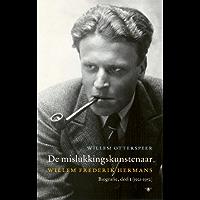 De mislukkingskunstenaar (Volledige werken van W.F. Hermans Book 1)