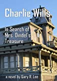 Charlie Wills In Search of Mrs. Dindel's Treasure