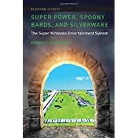 Super Power, Spoony Bards, and Silverware: The Super Nintendo Entertainment System