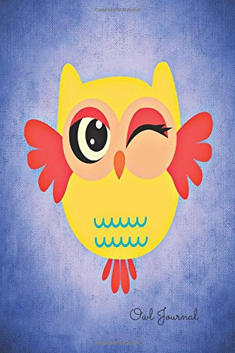 Download Owl Journal: Wink Notebook To Write In For Men, Women, Girls, Boys, Blank, Unlined, Unruled, Empty Journal 6inx9in 200 Pages (Blank Books) pdf epub