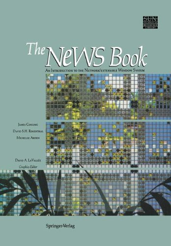 The NeWS Book: An Introduction to the Network/Extensible Window System (Sun Technical Reference Library) by Springer
