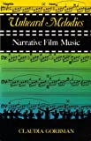 Unheard Melodies : Narrative Film Music, Gorbman, Claudia, 0253204364