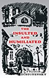 The Insulted and Humiliated, Fyodor Dostoyevsky, 0898751047