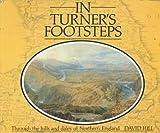 In Turner's Footsteps, David Hill, 0719552958