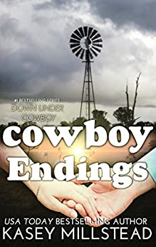 Cowboy Endings (Down Under Cowboy Series Book 7) by [Millstead, Kasey]