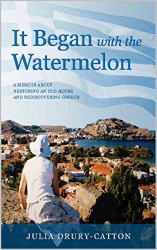 - It Began with the Watermelon: A Memoir About Restoring an Old House and Rediscovering Greece