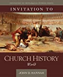 Invitation to Church History: World (Invitation to Theological Studies)