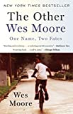 img - for The Other Wes Moore: One Name, Two Fates book / textbook / text book