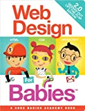 Web Design for Babies 2. 0, John C. Vanden-Heuvel Sr., 0988472600