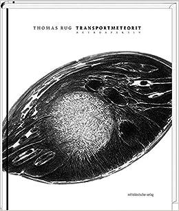 Transportmeteorit Retrospektiv Katalog 9783954623099 Amazoncom