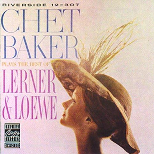 Plays Lerner & Lowe (Chet Baker Plays The Best Of Lerner And Loewe)