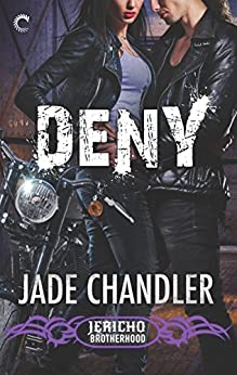 Deny: A Dark, Erotic Motorcycle Club Romance (Jericho Brotherhood) by [Chandler, Jade]