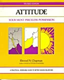 Attitude! : Your Most Priceless Possession, Chapman, Elwood N., 1560520116